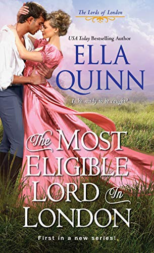 Most Eligible Lord in London By Ella Quinn