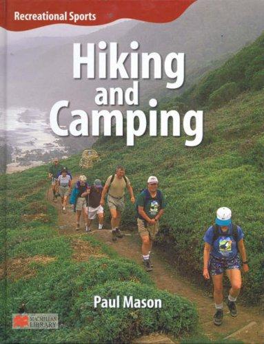 Recreational Sport Hiking and Camping Macmillan Library By Paul Mason