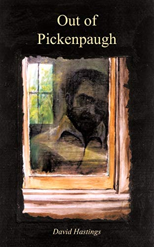 Out of Pickenpaugh By David Hastings