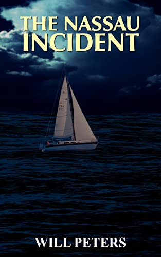 The Nassau Incident By WILL PETERS