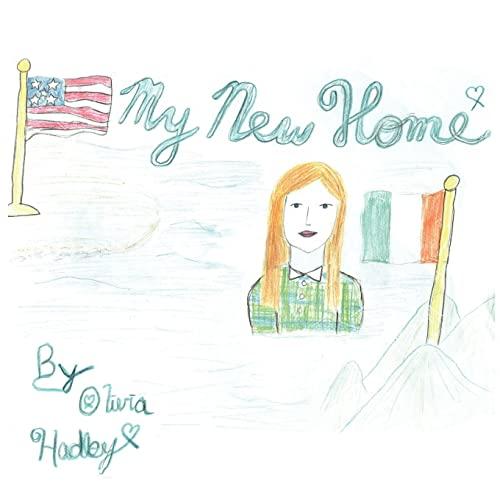 My New Home By Olivia  Joyce Hadley