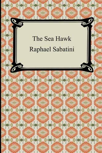 The Sea Hawk By Raphael Sabatini