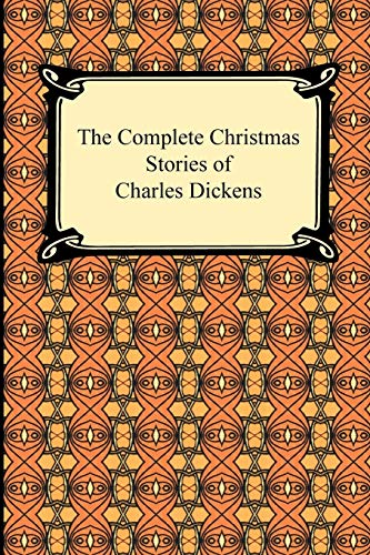The Complete Christmas Stories of Charles Dickens By Charles Dickens
