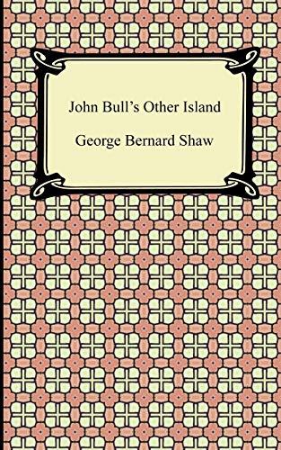 John Bull's Other Island By George Bernard Shaw