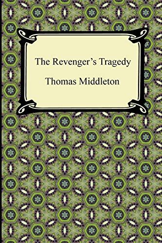 The Revenger's Tragedy By Professor Thomas Middleton
