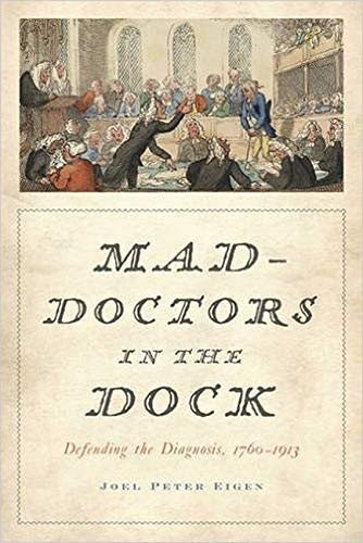 Mad-Doctors in the Dock By Joel Peter Eigen