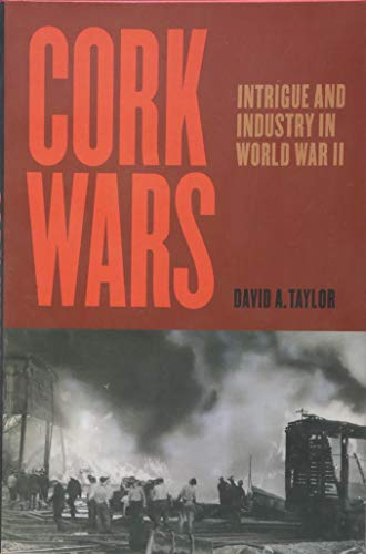 Cork Wars By David A. Taylor (Johns Hopkins University)