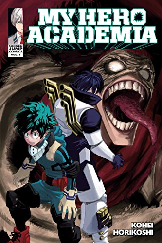 My Hero Academia, Vol. 6 By Kohei Horikoshi