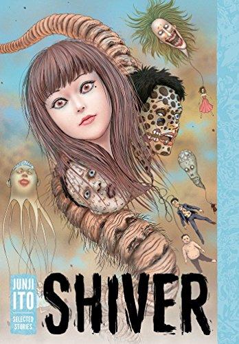 Shiver: Junji Ito Selected Stories By Junji Ito