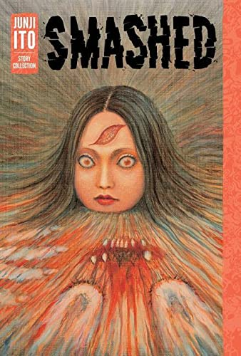 Smashed: Junji Ito Story Collection By Junji Ito