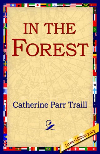 In the Forest By Catherine Parr Traill