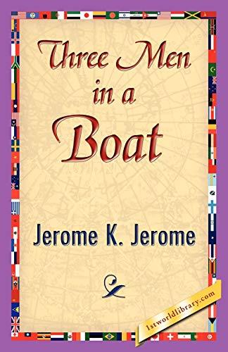 Three Men in a Boat By K Jerome Jerome K Jerome