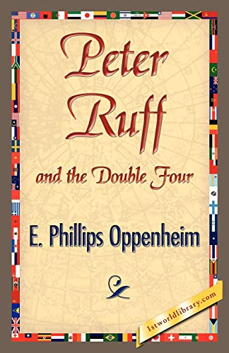 Peter Ruff and the Double Four By E Phillips Oppenheim