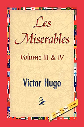 Les Miserables; Volume III & IV By Victor Hugo