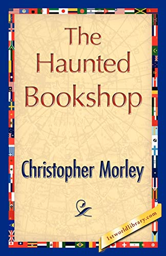 The Haunted Bookshop By Morley Christopher Morley