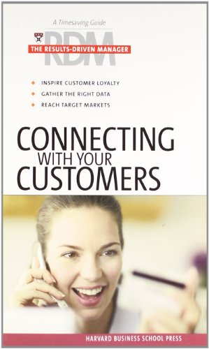 Connecting with Your Customers By Harvard Business School Press