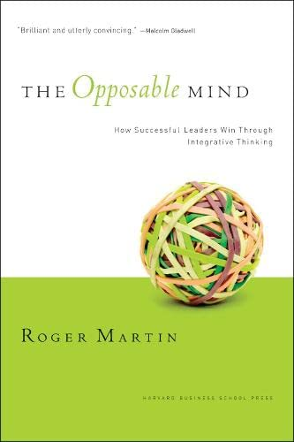 The Opposable Mind By Roger L. Martin