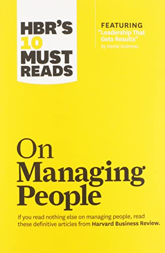"""HBR's 10 Must Reads on Managing People (with featured article """"Leadership That Gets Results,"""" by Daniel Goleman) By Harvard Business Review"""