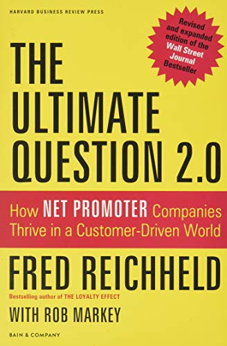 The Ultimate Question 2.0 (Revised and Expanded Edition): How Net Promoter Companies Thrive in a Customer-Driven World by Fred Reichheld