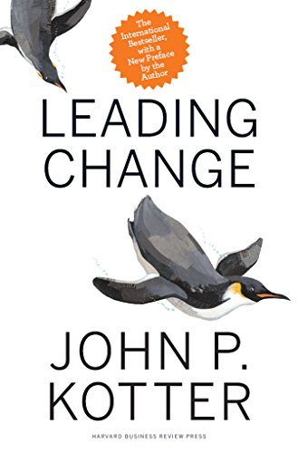 Leading Change, With a New Preface by the Author By John P. Kotter