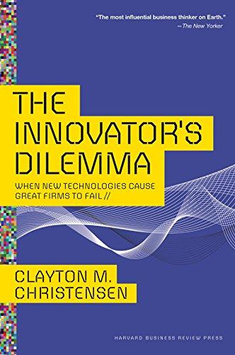 The Innovator's Dilemma By Clayton M. Christensen