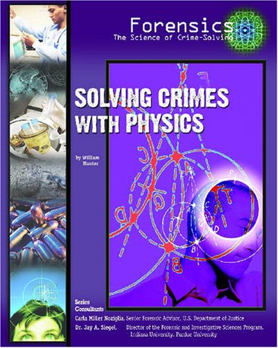 Solving-Crimes-with-Physics-Forensics-the-Science-of-Crime-Solv-1422200361
