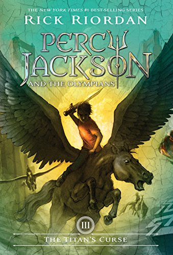 Percy Jackson and the Olympians, Book Three the Titan's Curse By Rick Riordan