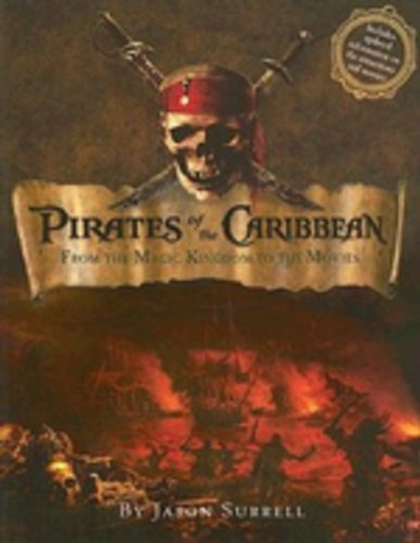 Pirates Of The Caribbean: From The Magic Kingdom To The Movies By Jason Surrell