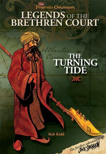 Pirates of the Caribbean - Legends of the Brethren Court #3: The Turning Tide By Disney Book Group