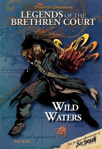 Pirates of the Caribbean - Legends of the Brethren Court #4: Wild Waters By Disney Book Group