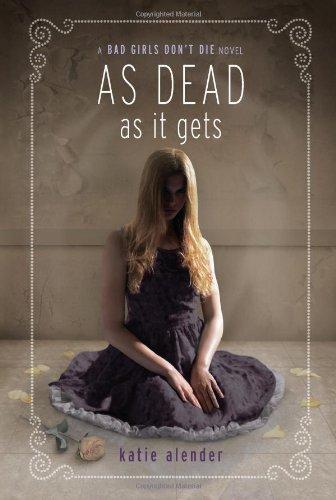 As Dead as It Gets By Katie Alender