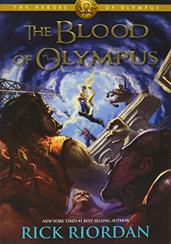 The Heroes of Olympus, Book Five the Blood of Olympus (Heroes of Olympus, The, Book Five) By Rick Riordan