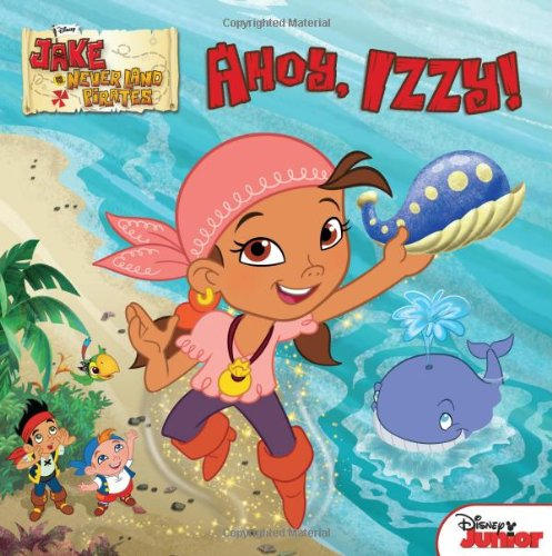 Ahoy, Izzy! By Disney Book Group