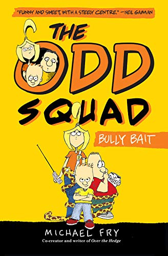 The Odd Squad, Bully Bait By Michael Fry