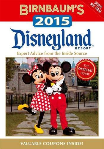 Birnbaum's 2015 Disneyland Resort By Disney Editions