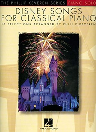 Disney Songs for Classical Piano - 15 Selections By Phillip Keveren