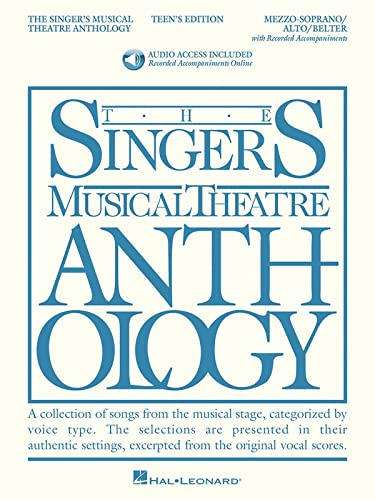 The Singer's Musical Theatre Anthology - Teen's Edition: Mezzo-Soprano/Alto/Belter Book/Online Audio Pack (Singers Musical Theater Anthology: Teen's Edition) By Hal Leonard Corp