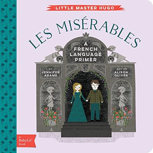 Little Master Hugo: Les Miserables: French Language Primer By Jennifer Adams