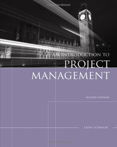 Introduction to Project Management By Kathy Schwalbe