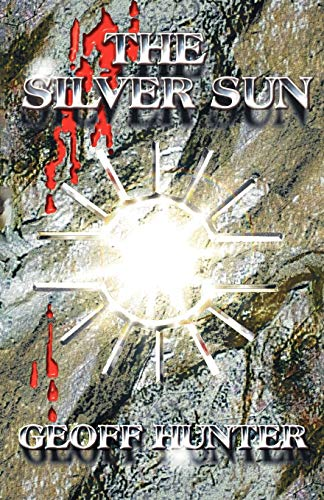 The Silver Sun By Geoff Hunter