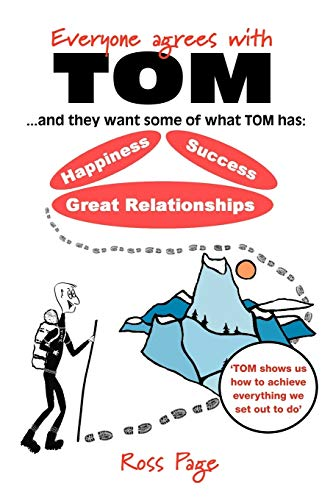 Everyone Agrees with Tom! ... and They Want Some of What Tom Has By Ross  Page