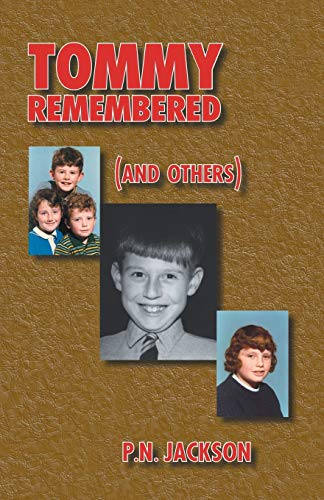 Tommy Remembered (and Others) By P.N. Jackson