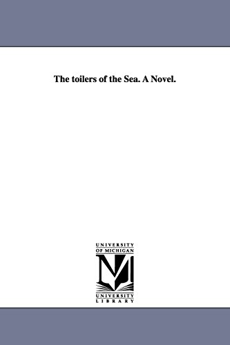 The toilers of the Sea. A Novel. By Victor Hugo