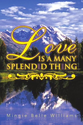 Love Is a Many Splendid Thing By Minnie Belle Williams