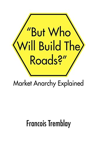 Market Anarchy Explained By Francois Tremblay