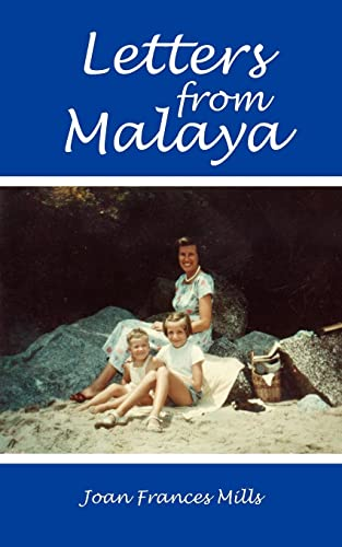 Letters from Malaya By Joan, Frances Mills