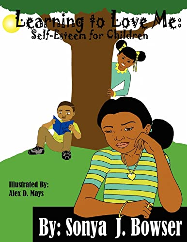 Learning to Love Me By Sonya J. Bowser