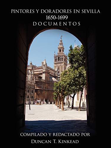 Pintores Y Doradores En Sevilla By Duncan T. Kinkead