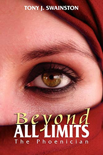 Beyond All Limits By TONY J. SWAINSTON