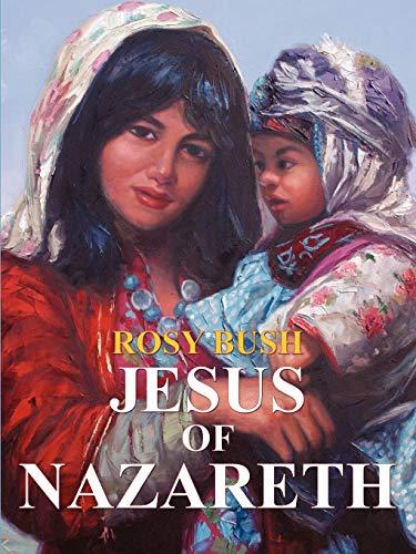 Jesus of Nazareth By Rosy, Bush
